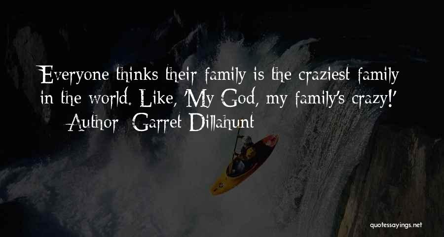 Family Is My World Quotes By Garret Dillahunt