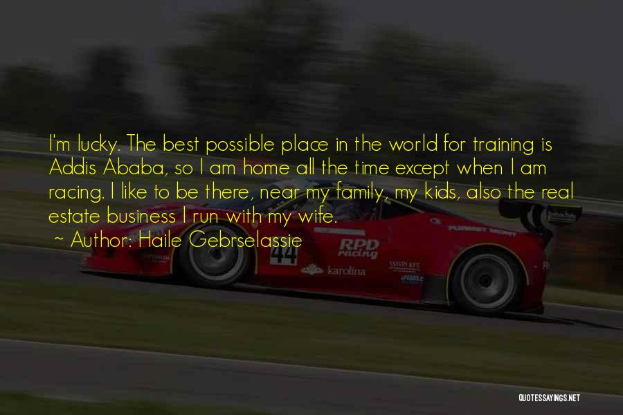 Family Is My World Quotes By Haile Gebrselassie
