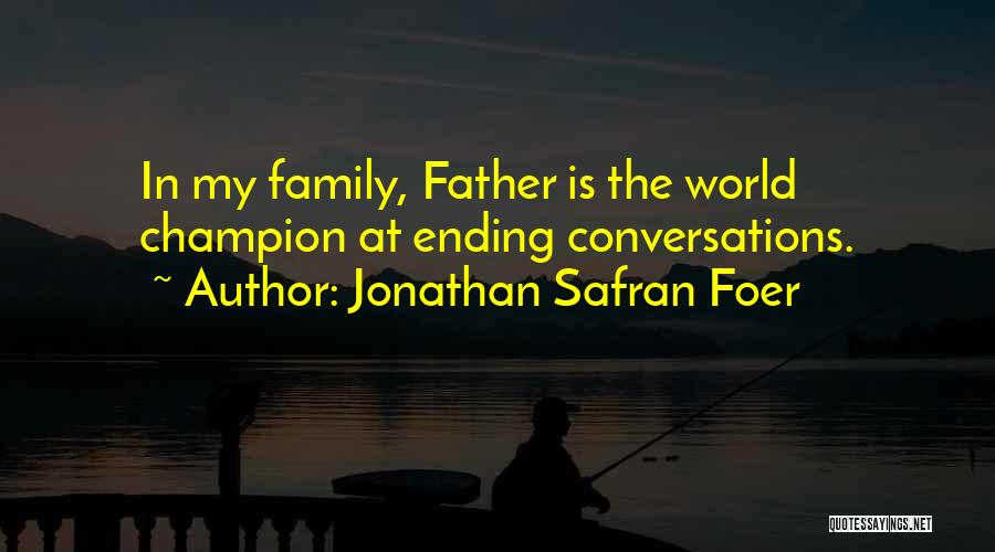 Family Is My World Quotes By Jonathan Safran Foer