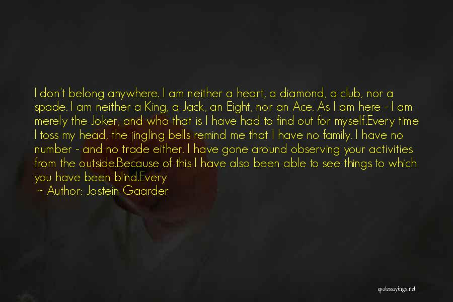 Family Is My World Quotes By Jostein Gaarder