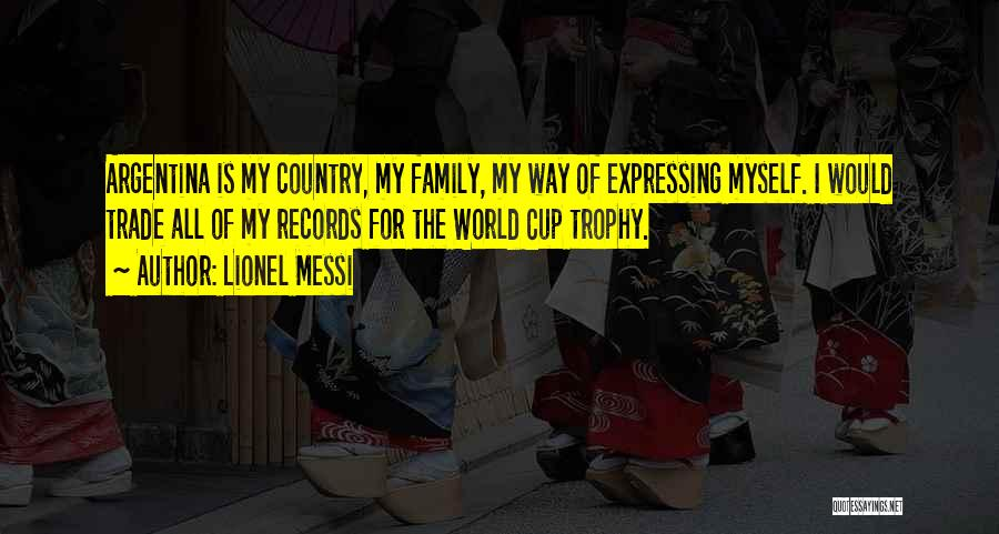 Family Is My World Quotes By Lionel Messi