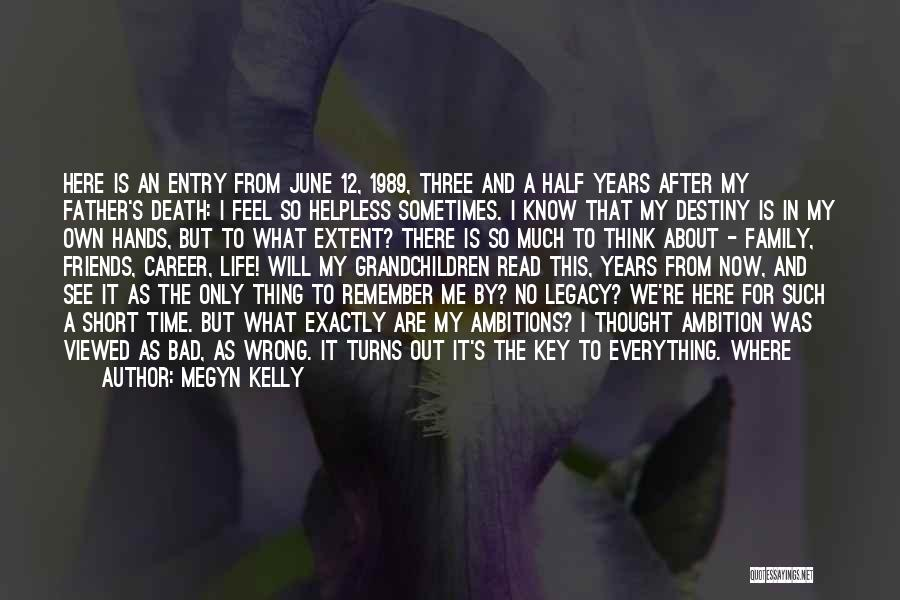 Family Is My World Quotes By Megyn Kelly