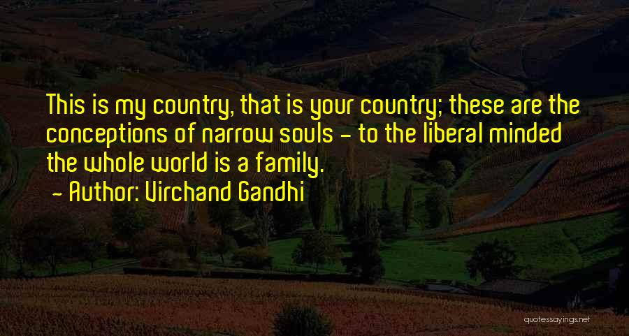 Family Is My World Quotes By Virchand Gandhi