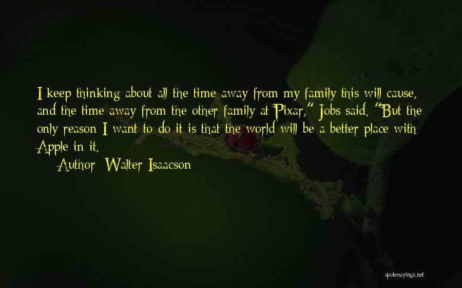 Family Is My World Quotes By Walter Isaacson