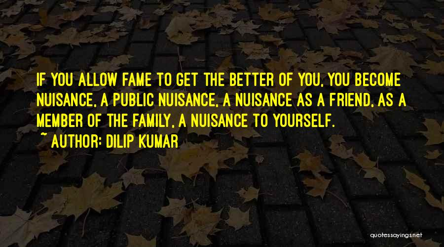 Family Is Your Best Friend Quotes By Dilip Kumar