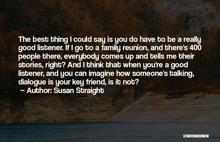 Family Is Your Best Friend Quotes By Susan Straight