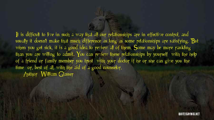 Family Is Your Best Friend Quotes By William Glasser