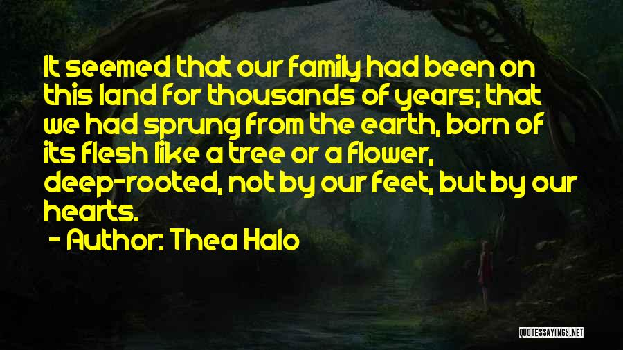Family Like Flower Quotes By Thea Halo