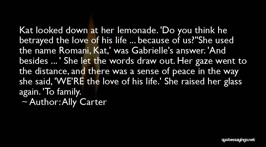 Family Love And Distance Quotes By Ally Carter