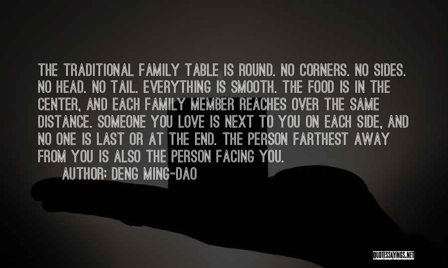Family Love And Distance Quotes By Deng Ming-Dao