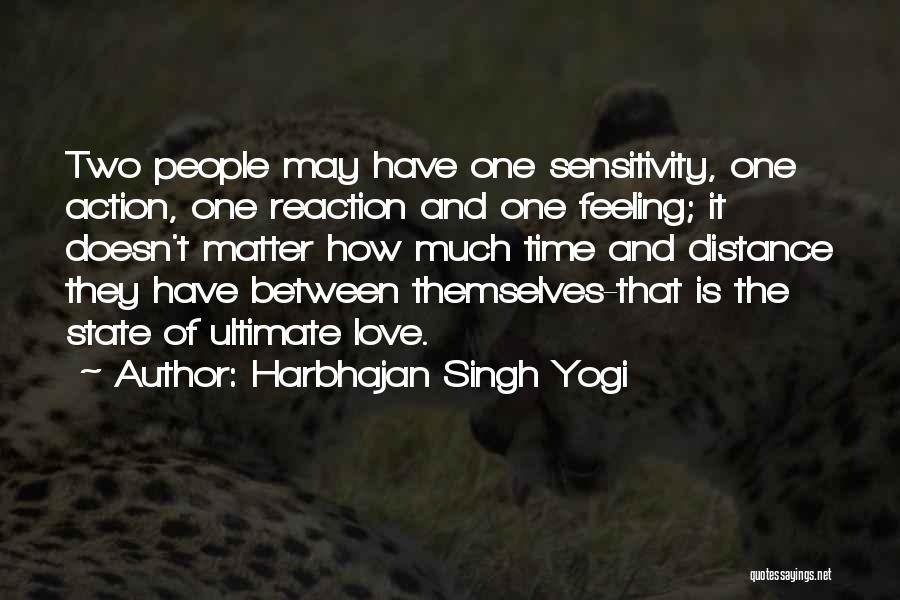 Family Love And Distance Quotes By Harbhajan Singh Yogi