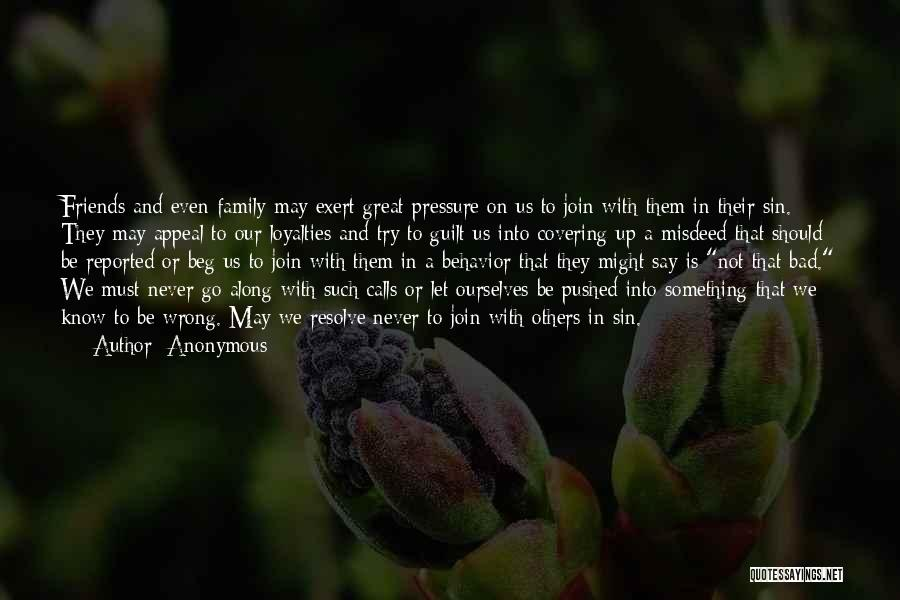 Family Loyalties Quotes By Anonymous