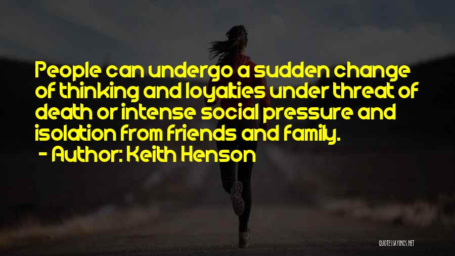 Family Loyalties Quotes By Keith Henson