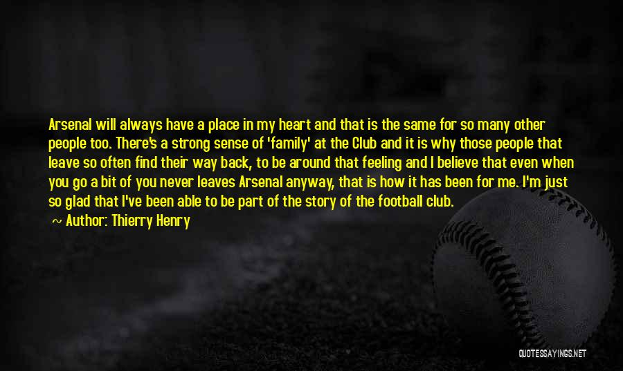Family Never Leaves Quotes By Thierry Henry