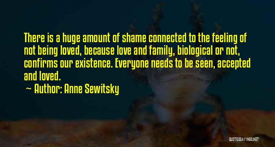 Family Not There Quotes By Anne Sewitsky