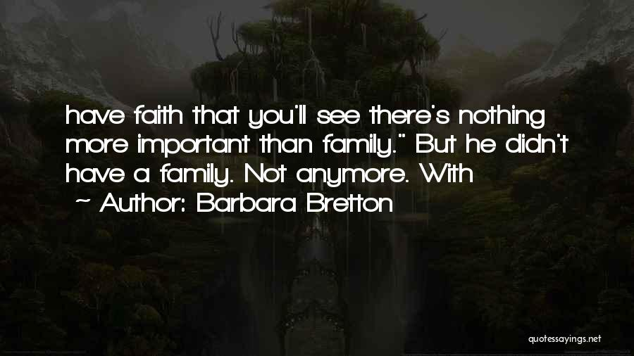 Family Not There Quotes By Barbara Bretton