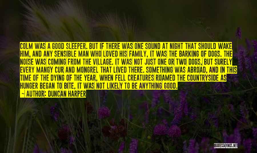 Family Not There Quotes By Duncan Harper