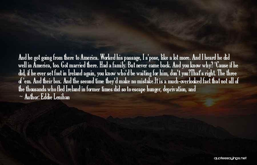Family Not There Quotes By Eddie Lenihan