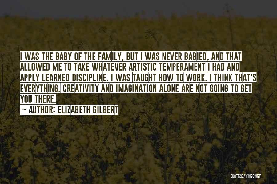 Family Not There Quotes By Elizabeth Gilbert