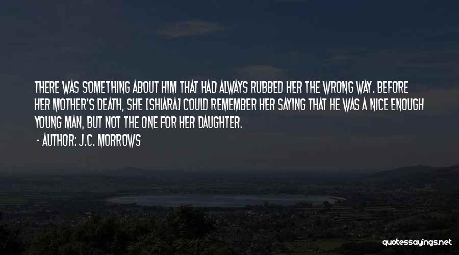 Family Not There Quotes By J.C. Morrows