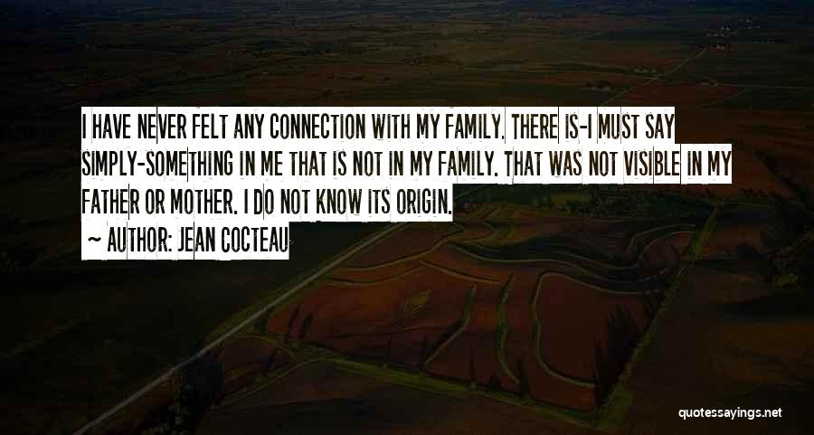 Family Not There Quotes By Jean Cocteau
