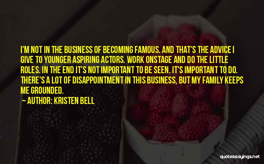 Family Not There Quotes By Kristen Bell
