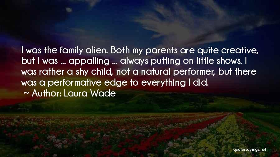 Family Not There Quotes By Laura Wade