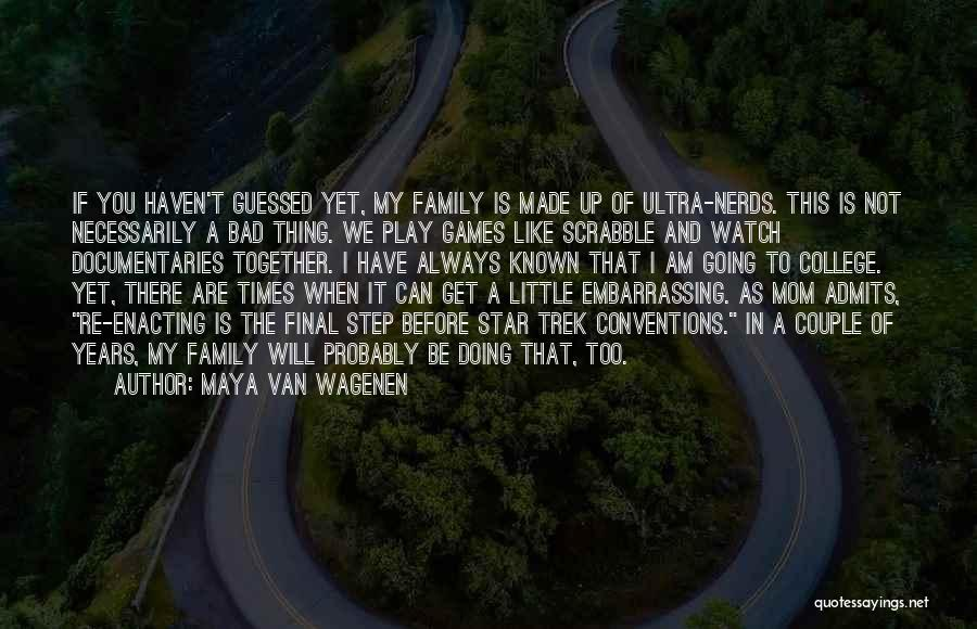 Family Not There Quotes By Maya Van Wagenen