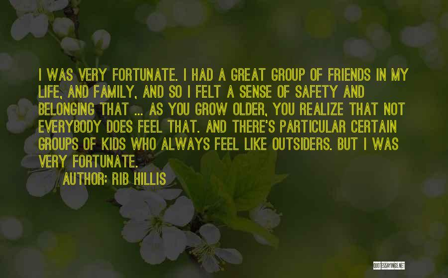 Family Not There Quotes By Rib Hillis