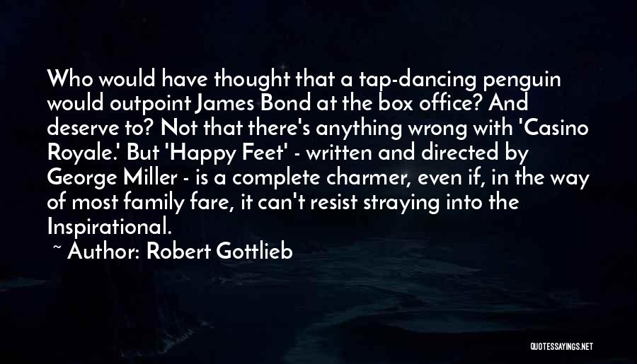 Family Not There Quotes By Robert Gottlieb