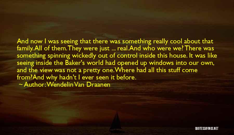 Family Not There Quotes By Wendelin Van Draanen