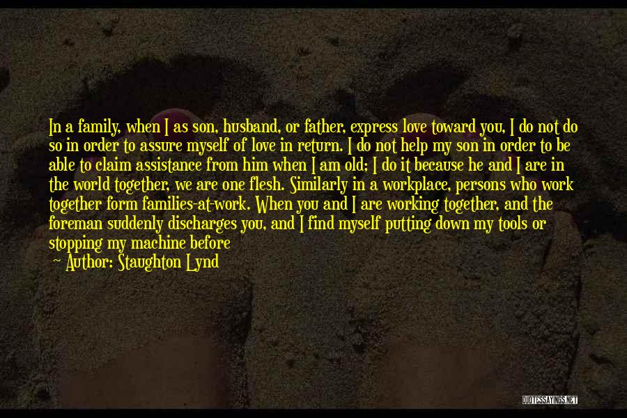 Family Of 3 Love Quotes By Staughton Lynd