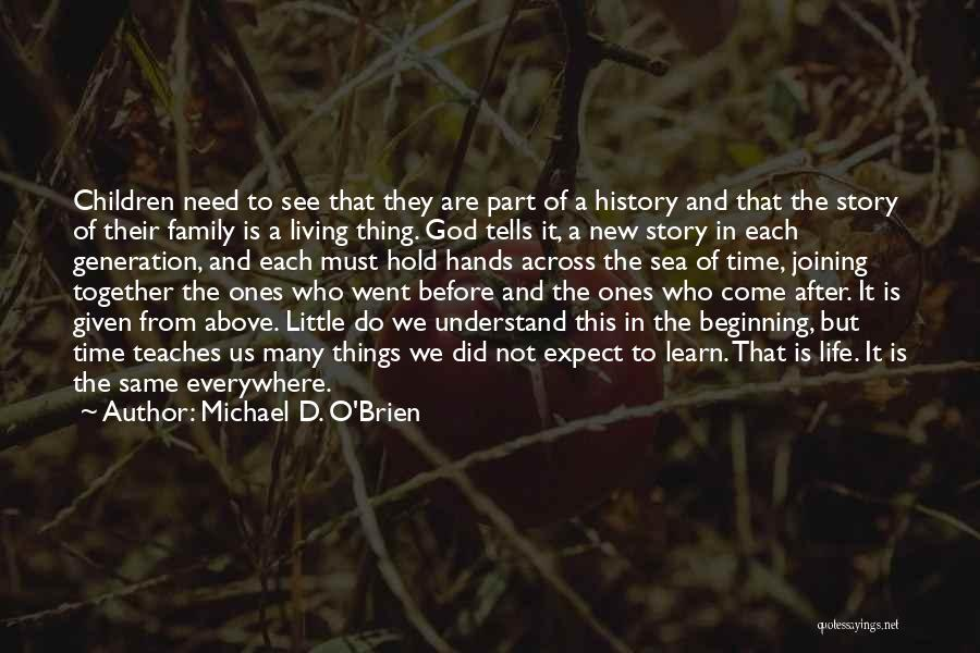 Family Of God Quotes By Michael D. O'Brien