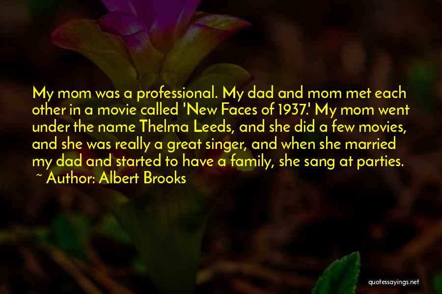 Family Parties Quotes By Albert Brooks
