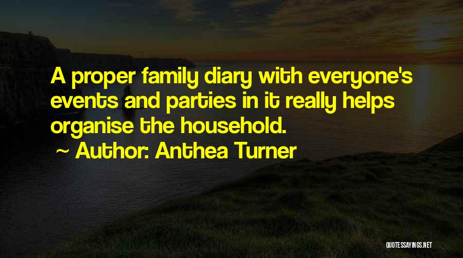 Family Parties Quotes By Anthea Turner
