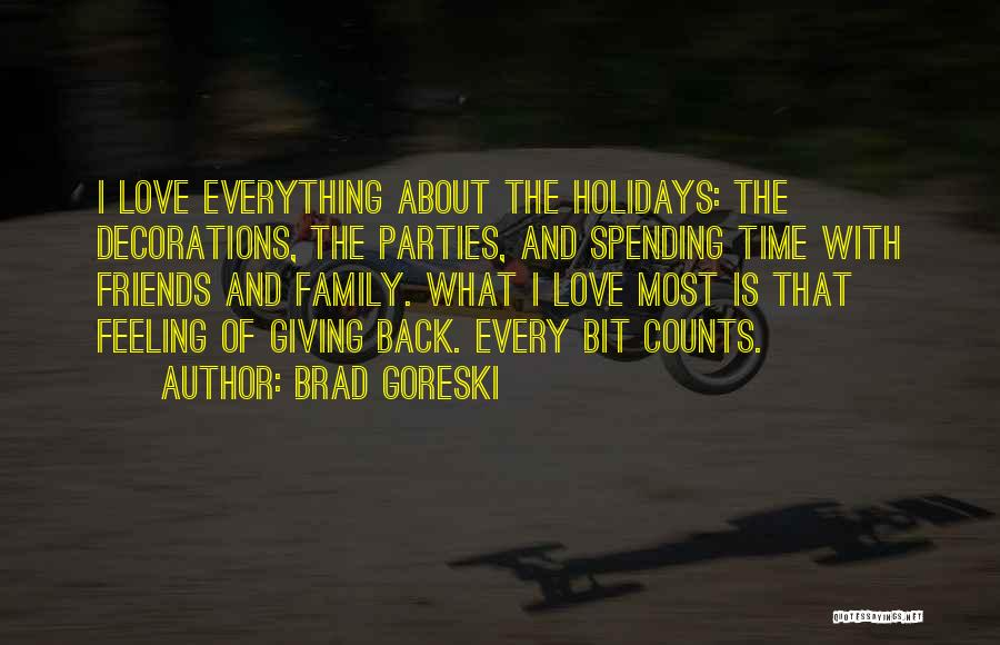 Family Parties Quotes By Brad Goreski