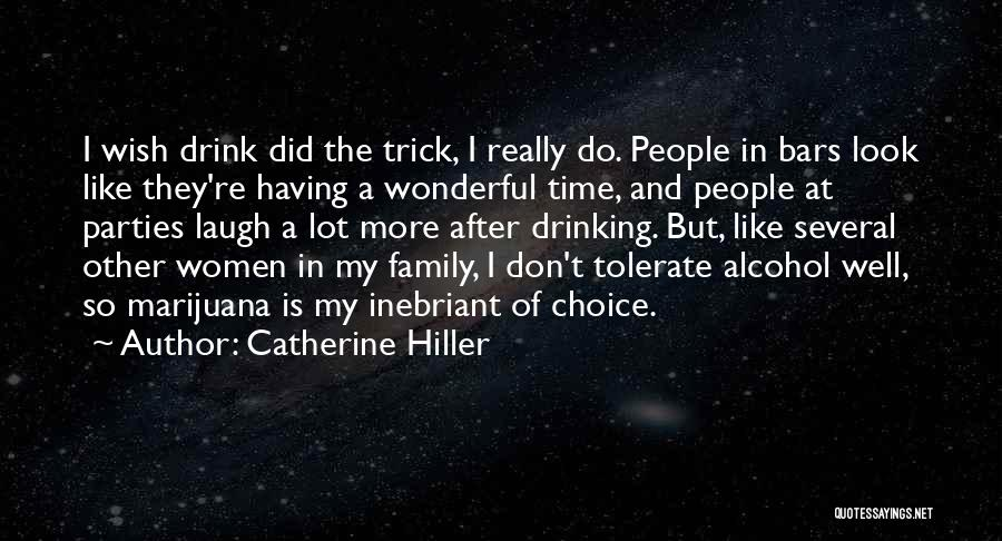 Family Parties Quotes By Catherine Hiller