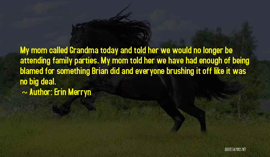 Family Parties Quotes By Erin Merryn