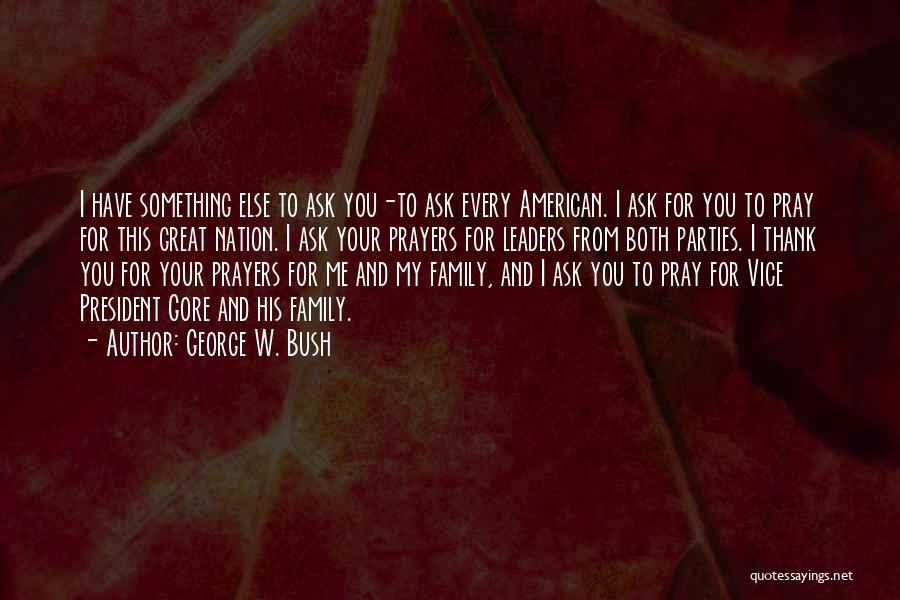 Family Parties Quotes By George W. Bush