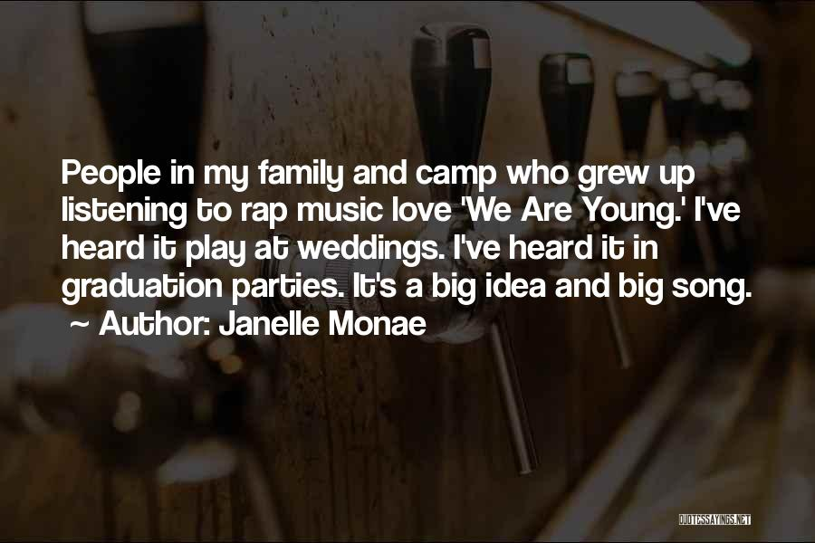 Family Parties Quotes By Janelle Monae