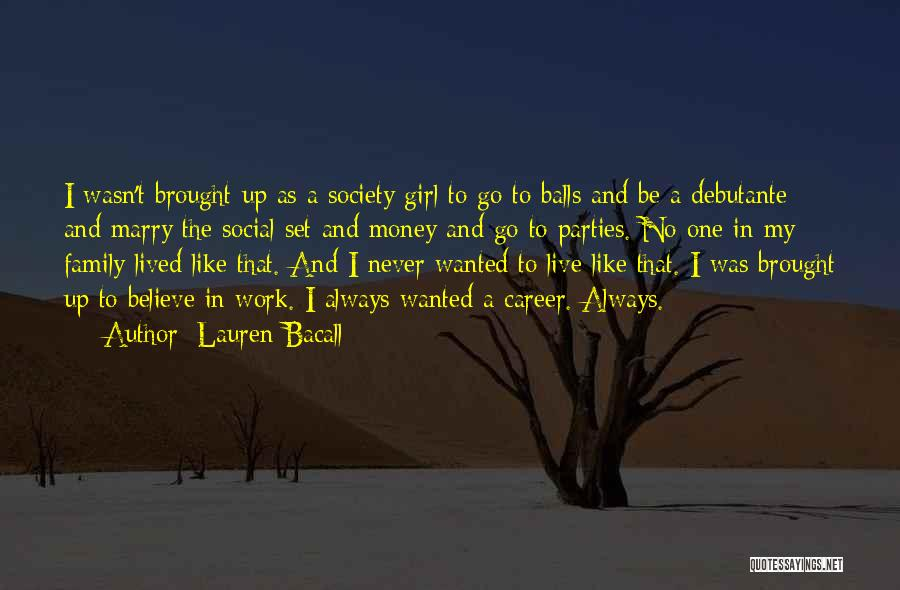 Family Parties Quotes By Lauren Bacall