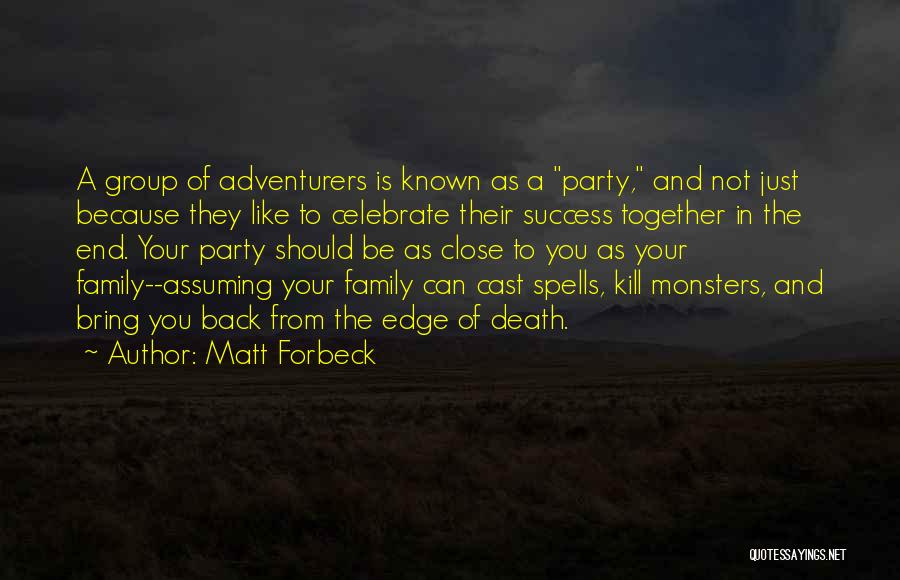 Family Parties Quotes By Matt Forbeck