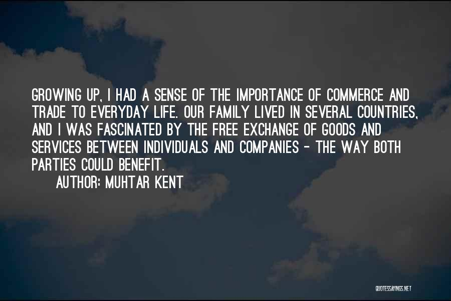 Family Parties Quotes By Muhtar Kent