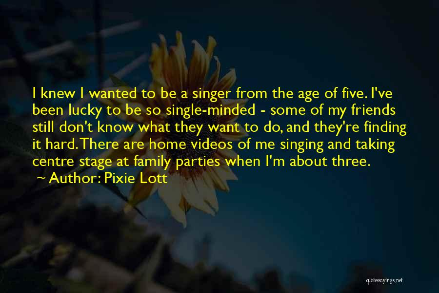 Family Parties Quotes By Pixie Lott