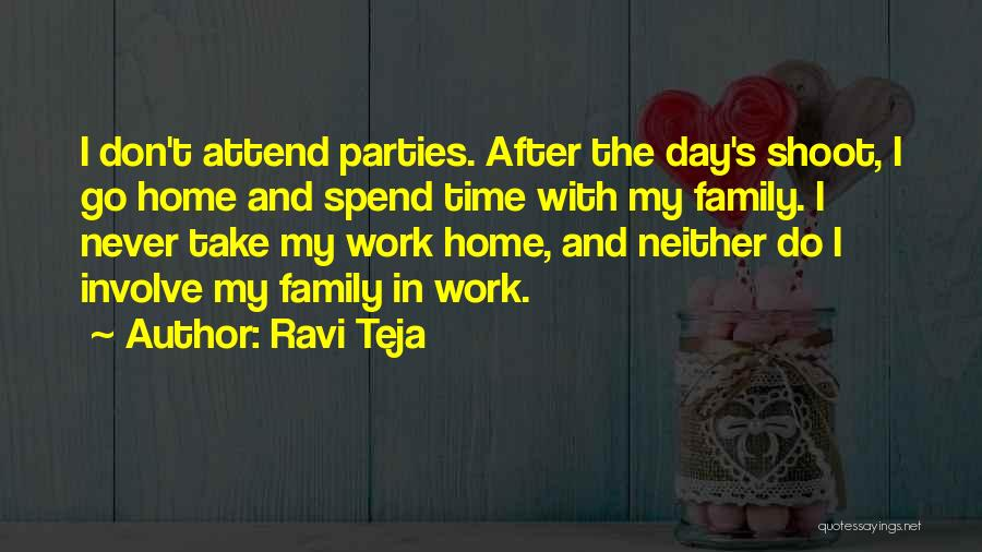 Family Parties Quotes By Ravi Teja