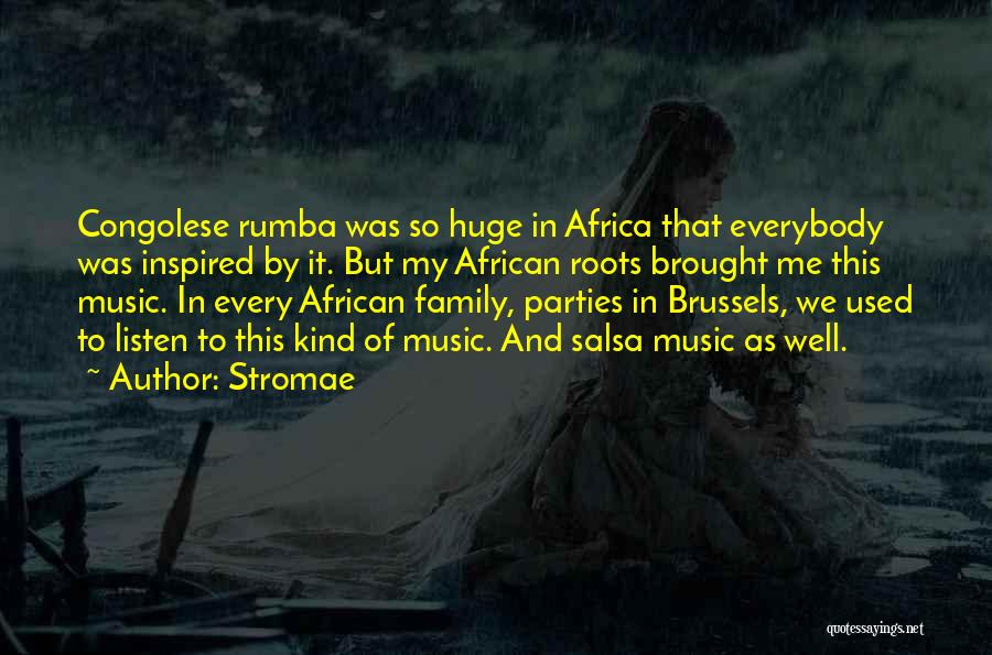 Family Parties Quotes By Stromae