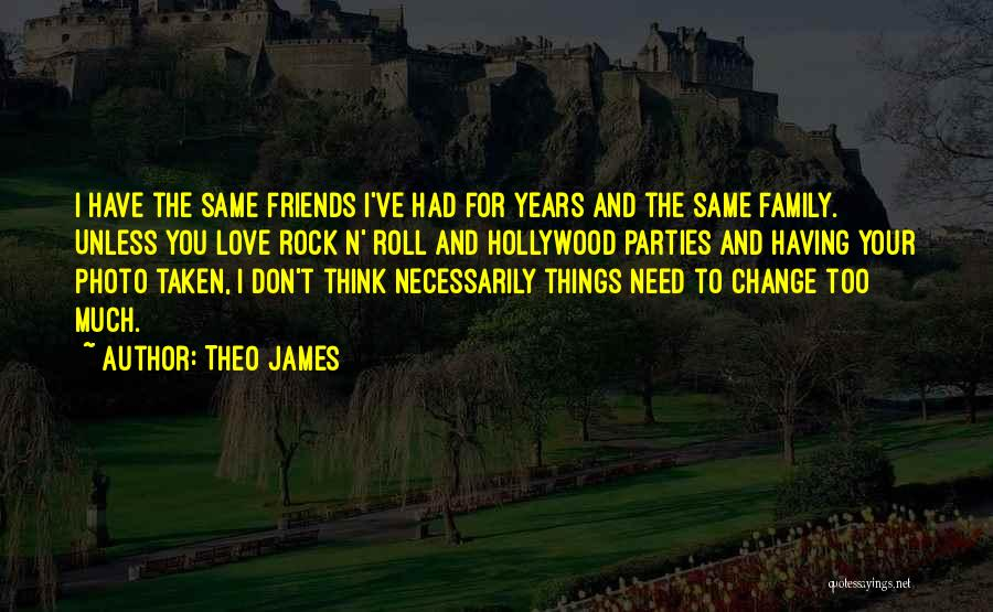 Family Parties Quotes By Theo James