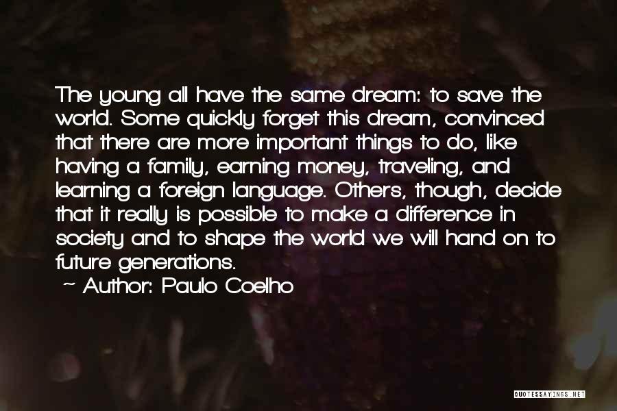 Family Paulo Coelho Quotes By Paulo Coelho