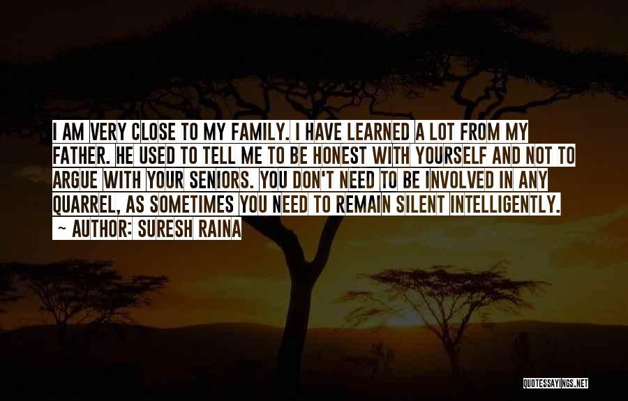 Family Quarrel Quotes By Suresh Raina