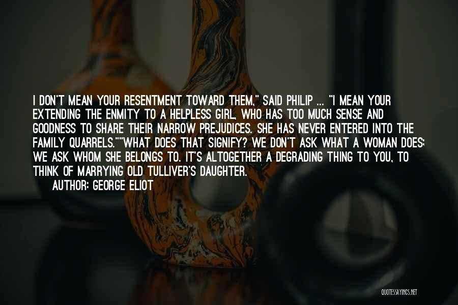 Family Quarrels Quotes By George Eliot